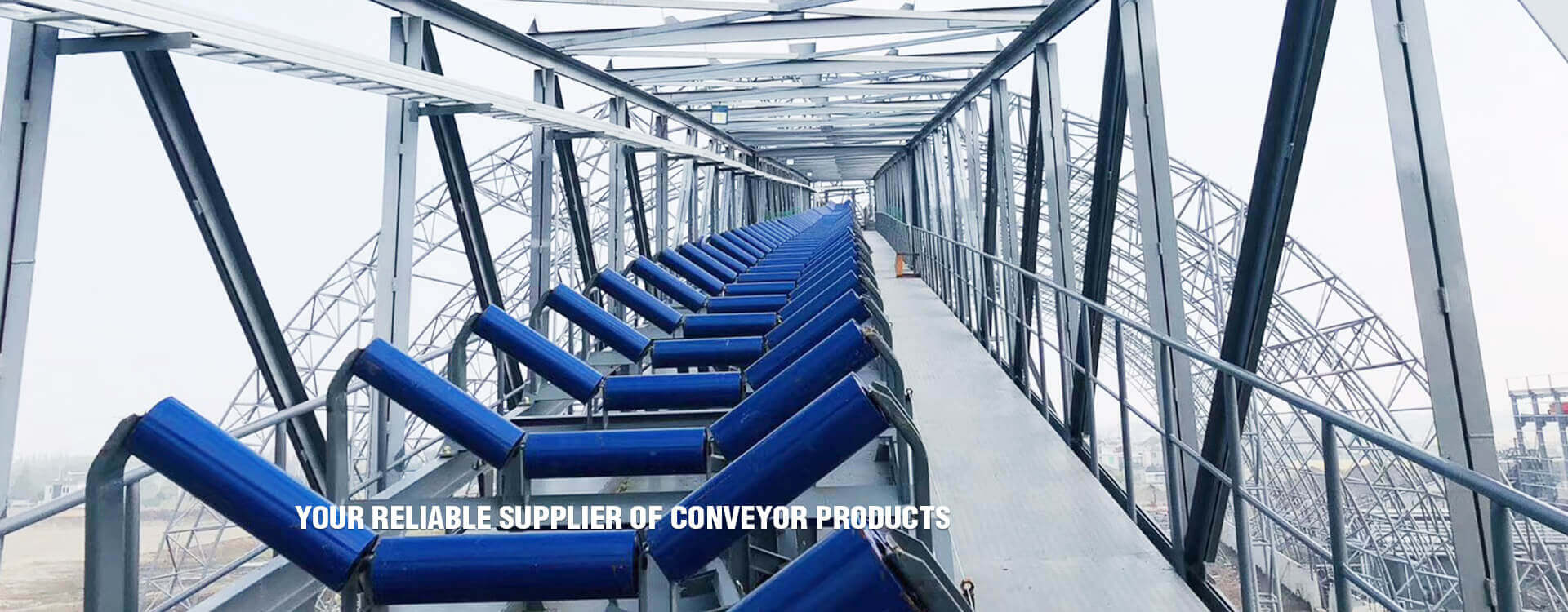 YOUR RELIABLE SUPPLIER OF CONVEYOR PRODUCTS